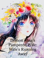 Demon King's Pampered Wife: Wife's Running Away