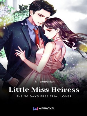Little Miss Heiress: The 30 Days Free Trial Lover