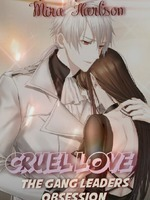 Cruel love: The gang leader wants me at all cost