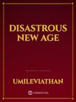 Disastrous New Age