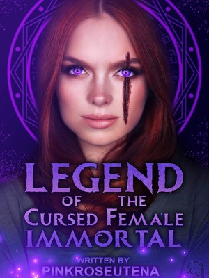 Legend of the Cursed Immortal Female