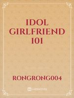 Idol Girlfriend 101
