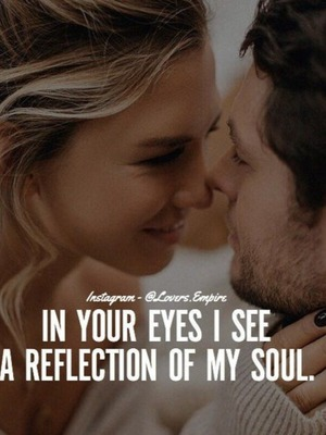 My reflection in your eyes