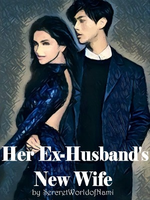 Her Ex-Husband's New Wife