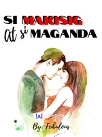 Si Makisig at Si Maganda (Love is Beautiful) [COMPLETED]