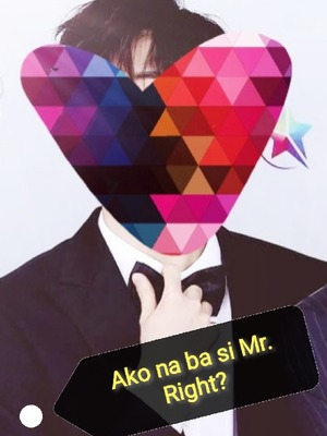 Ako na ba si Mr. Right?