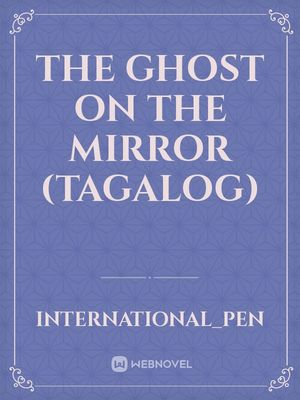 The Ghost On The Mirror (Tagalog)