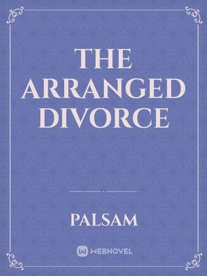 The Arranged Divorce