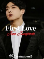 First Love || Jeon Jungkook