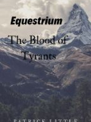Equestrium Book 1 - The Blood of Tyrants