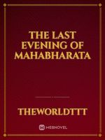 The Last Evening of Mahabharata