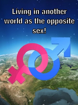 Living in another world as the opposite sex!