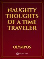 Naughty Thoughts of a Time Traveler