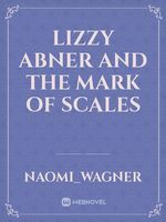 Lizzy Abner and The Mark of Scales