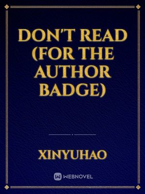 Don't read (For the Author Badge)