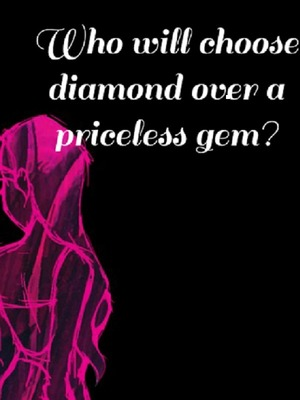 Who will choose diamond over a priceless gem?