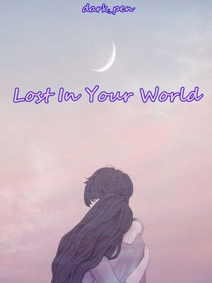Lost In Your World