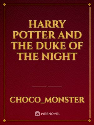 Harry Potter and the Duke of the Night