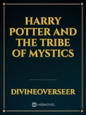 Harry Potter and the Tribe of Mystics