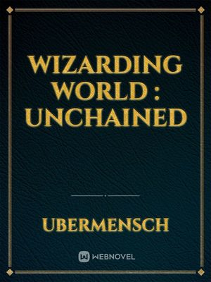 Wizarding World : Unchained