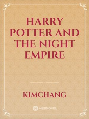 Harry Potter and the Night Empire