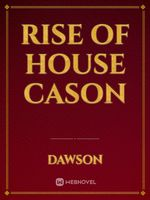 Rise of House Cason