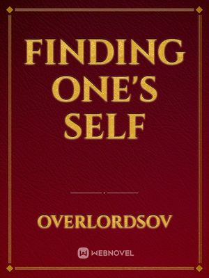 FINDING ONE'S SELF