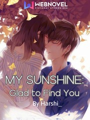My Sunshine: Glad to find you