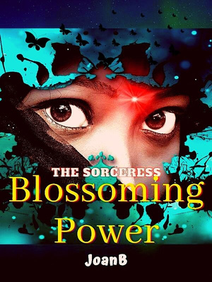 The Sorceress: Blossoming Power