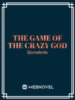 The game of the crazy God