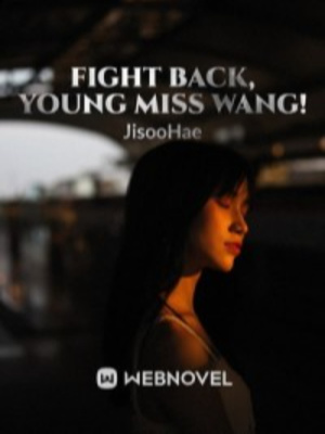 Fight Back, Young Miss Wang!