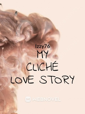 My cliché Love Story