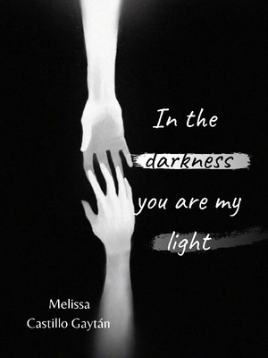 In the darkness you are my light