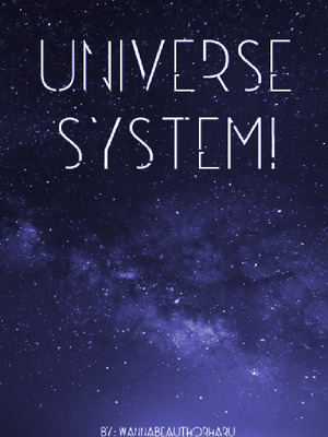 Universe System! [DROPPED]