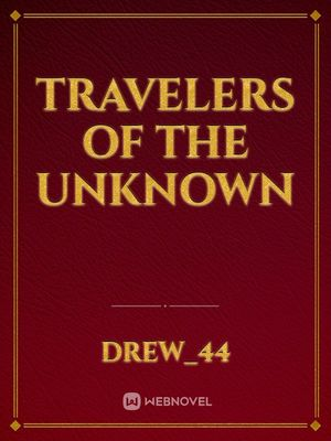 Travelers Of The Unknown