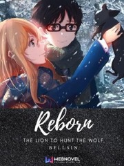 Reborn : The Lion To Hunt The Wolf