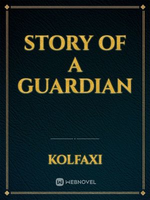 Story of a guardian