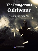 The Dangerous Cultivator