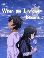 When the Lilyflower Blooms...