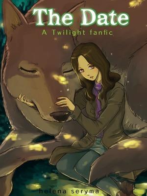 The date [twilight fanfic] - Book&Literature - Webnovel