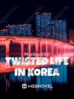 TWISTED LIFE IN KOREA