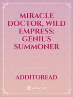 Miracle Doctor, Wild Empress: Genius  Summoner