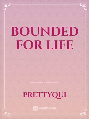 Bounded For Life