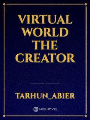 Virtual World The Creator