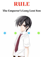 RULE: The Emperor's Long Lost Son