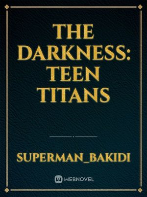 the darkness: teen titans