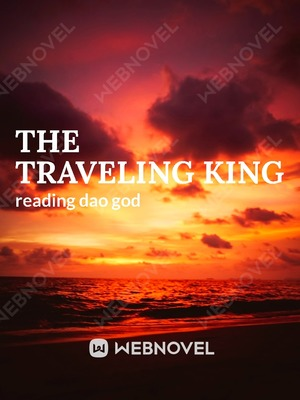 The traveling king
