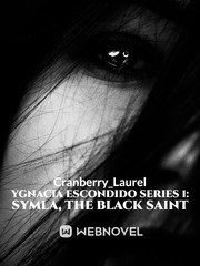 YGNACIA ESCONDIDO SERIES 1: SYMLA, THE BLACK SAINT