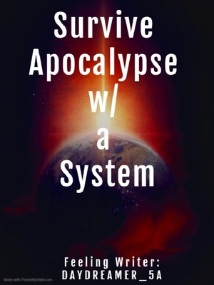 Survive Apocalypse with a System
