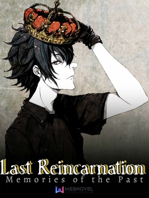 Last Reincarnation: Memories of the Past